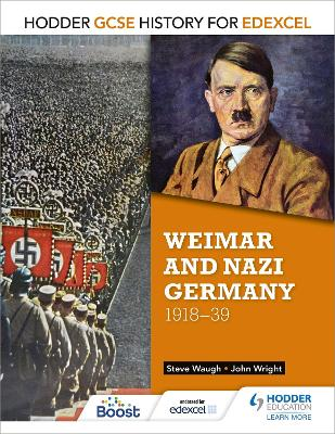 Hodder GCSE History for Edexcel: Weimar and Nazi Germany, 1918-39 by John Wright, Steve Waugh