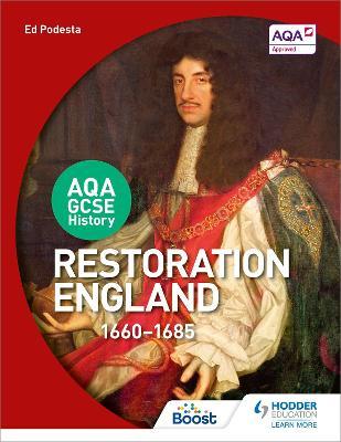 AQA GCSE History: Restoration England, 1660-1685 by Ed Podesta
