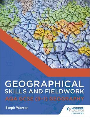 Geographical Skills and Fieldwork for AQA GCSE (9-1) Geography by Steph Warren