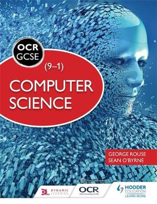 OCR Computer Science for GCSE Student Book by George Rouse, Sean O'Byrne