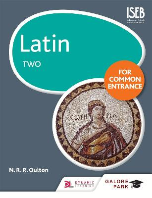 Latin for Common Entrance Two by N. R. R. Oulton