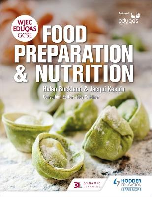 WJEC EDUQAS GCSE Food Preparation and Nutrition by Helen Buckland, Jacqui Keepin