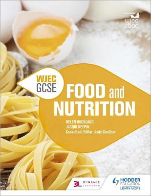 WJEC GCSE Food and Nutrition by Helen Buckland, Jacqui Keepin