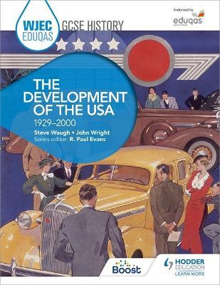 WJEC Eduqas GCSE History: The Development of the USA, 1929-2000 by Steve Waugh, John Wright