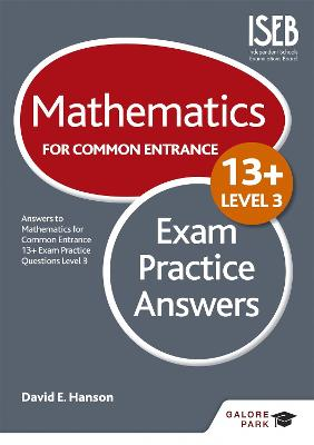Mathematics Level 3 for Common Entrance at 13+ Exam Practice Answers by David E. Hanson