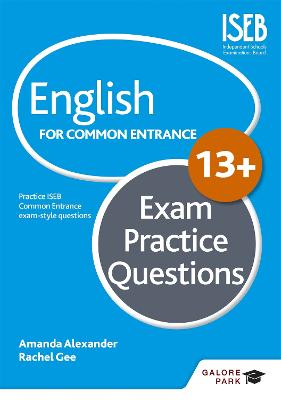 English for Common Entrance at 13+ Exam Practice Questions by Amanda Alexander, Rachel Gee