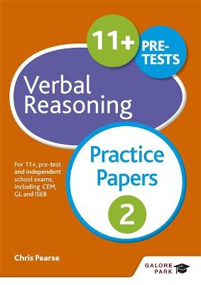 11+ Verbal Reasoning Practice Papers 2 For 11+, pre-test and independent school exams including CEM, GL and ISEB by Chris Pearse