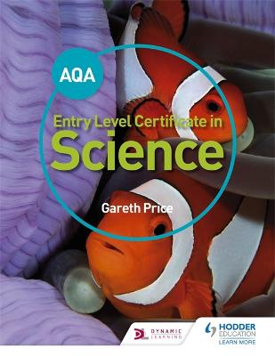AQA Entry Level Certificate in Science Student Book by Gareth Price