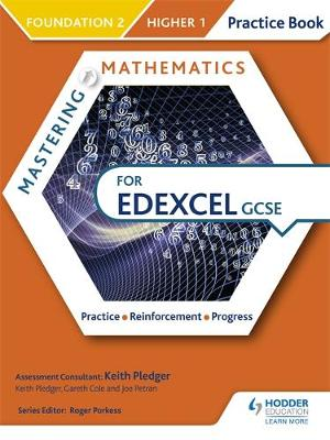 Mastering Mathematics Edexcel GCSE Practice Book: Foundation 2/Higher 1 by Keith Pledger, Gareth Cole, Joe Petran