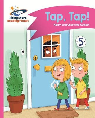 Reading Planet - Tap, Tap! - Pink A: Comet Street Kids by Adam Guillain, Charlotte Guillain