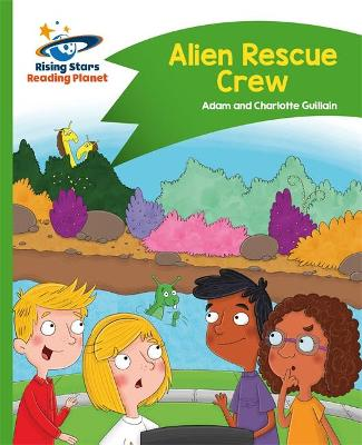Reading Planet - Alien Rescue Crew - Green: Comet Street Kids by