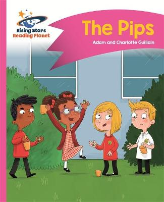 Reading Planet - The Pips - Pink A: Comet Street Kids by Adam Guillain, Charlotte Guillain