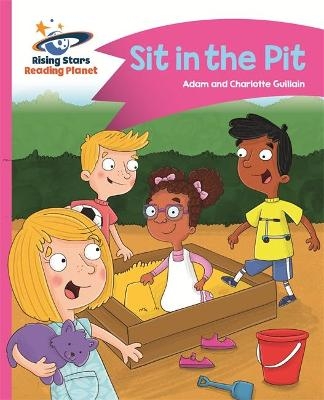 Reading Planet - Sit in the Pit - Pink A: Comet Street Kids by Adam Guillain, Charlotte Guillain
