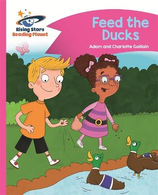 Reading Planet - Feed the Ducks - Pink B: Comet Street Kids by Adam Guillain, Charlotte Guillain