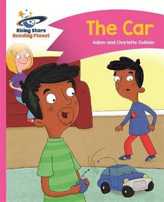 Reading Planet - The Car - Pink B: Comet Street Kids by Adam Guillain, Charlotte Guillain