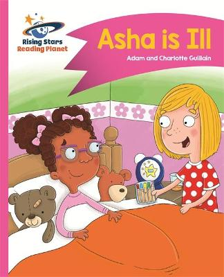 Reading Planet - Asha is Ill - Pink B: Comet Street Kids by Adam Guillain, Charlotte Guillain