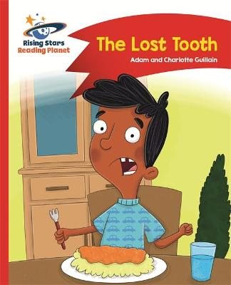 Reading Planet - The Lost Tooth - Red B: Comet Street Kids by Adam Guillain, Charlotte Guillain