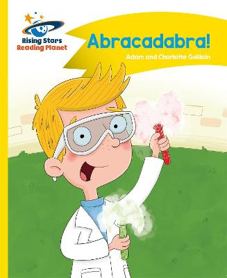 Reading Planet - Abracadabra! - Yellow: Comet Street Kids by Adam Guillain, Charlotte Guillain