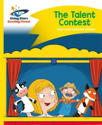 Reading Planet - The Talent Contest - Yellow: Comet Street Kids by Adam Guillain, Charlotte Guillain