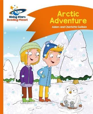 Reading Planet - Arctic Adventure - Orange: Comet Street Kids by Helen Chapman