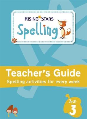 Rising Stars Spelling Year 3 by Gill Matthews