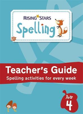 Rising Stars Spelling Year 4 by Gill Matthews