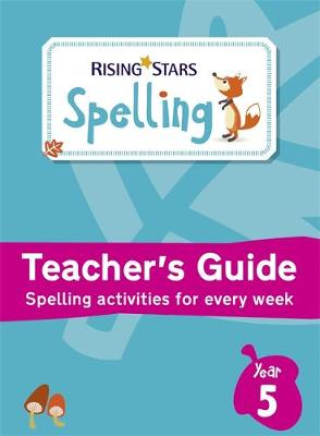 Rising Stars Spelling Year 5 by Kevin Jeffrey