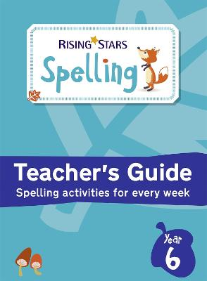 Rising Stars Spelling Year 6 by Kevin Jeffrey