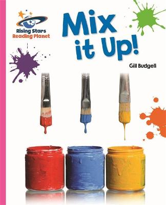 Reading Planet - Mix it Up! - Pink A: Galaxy by Gill Budgell