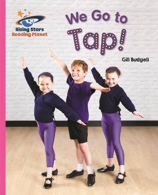 Reading Planet - We Go to Tap! - Pink B: Galaxy by Gill Budgell