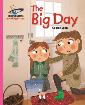 Reading Planet - The Big Day - Pink B: Galaxy by Abigail Steel