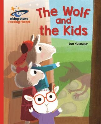 Reading Planet - The Wolf and the Kids - Red B: Galaxy by Lou Kuenzler