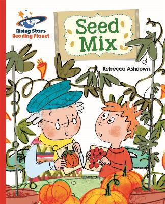 Reading Planet - Seed Mix - Red B: Galaxy by Rebecca Ashdown