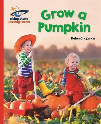 Reading Planet - Grow a Pumpkin - Red B: Galaxy by Helen Chapman