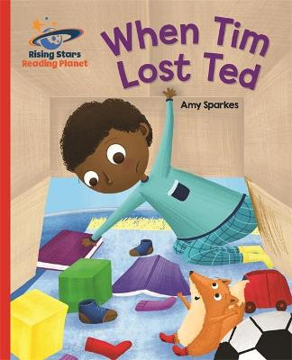 Reading Planet - When Tim Lost Ted - Red B: Galaxy by Amy Sparkes