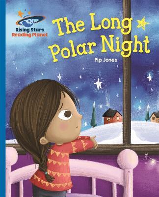 Reading Planet - The Long Polar Night - Blue: Galaxy by Pip Jones