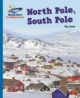 Reading Planet - North Pole, South Pole - Blue: Galaxy by Pip Jones