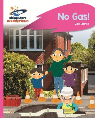 Reading Planet - No Gas! - Pink A: Rocket Phonics by Zoe Clarke