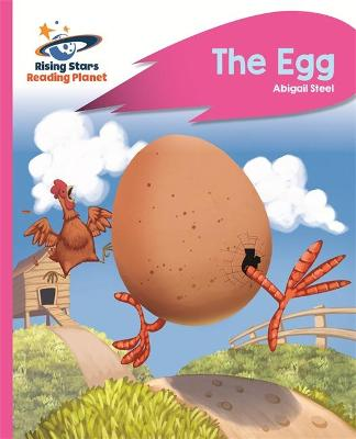 Reading Planet - The Egg - Pink B: Rocket Phonics by Abigail Steel