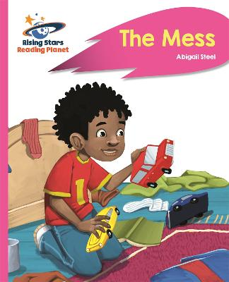 Reading Planet - The Mess - Pink B: Rocket Phonics by Abigail Steel