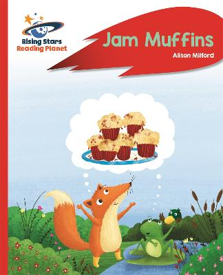 Reading Planet - Jam Muffins - Red A: Rocket Phonics by Alison Milford