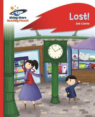 Reading Planet - Lost! - Red B: Rocket Phonics by Zoe Clarke