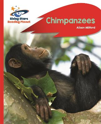 Reading Planet - Chimpanzees - Red B: Rocket Phonics by Alison Milford