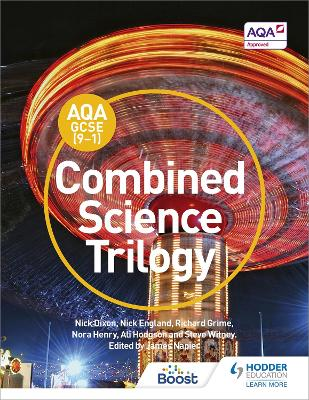 AQA GCSE (9-1) Combined Science Trilogy Student Book by Nick Dixon, Nick England, Richard Grime, Nora Henry