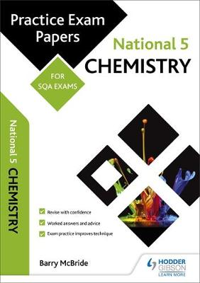 National 5 Chemistry: Practice Papers for SQA Exams by Barry McBride