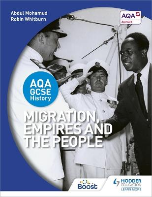 AQA GCSE History: Migration, Empires and the People by Abdul Mohamud, Robin Whitburn