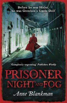 Prisoner of Night and Fog a heart-breaking story of courage during one of history's darkest hours by Anne Blankman