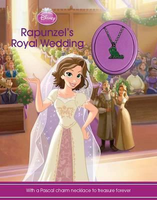 Disney Princess Rapunzel's Royal Wedding With a Pascal charm necklace! by Parragon Books Ltd