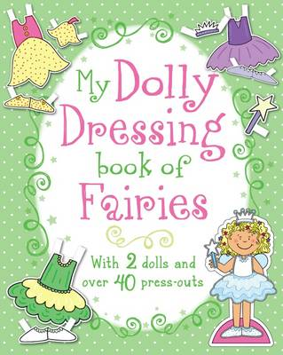 My Dolly Dressing Book of Fairies by