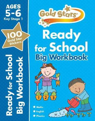 Gold Stars Ready for School Big Workbook Ages 5-6 Key Stage 1 by Parragon Books Ltd